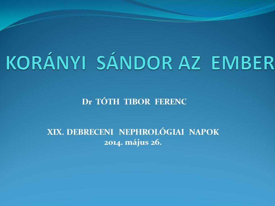 Dr TÓTH TIBOR FERENC XIX. DEBRECENI NEPHROLÓGIAI NAPOK 2014. május 26.