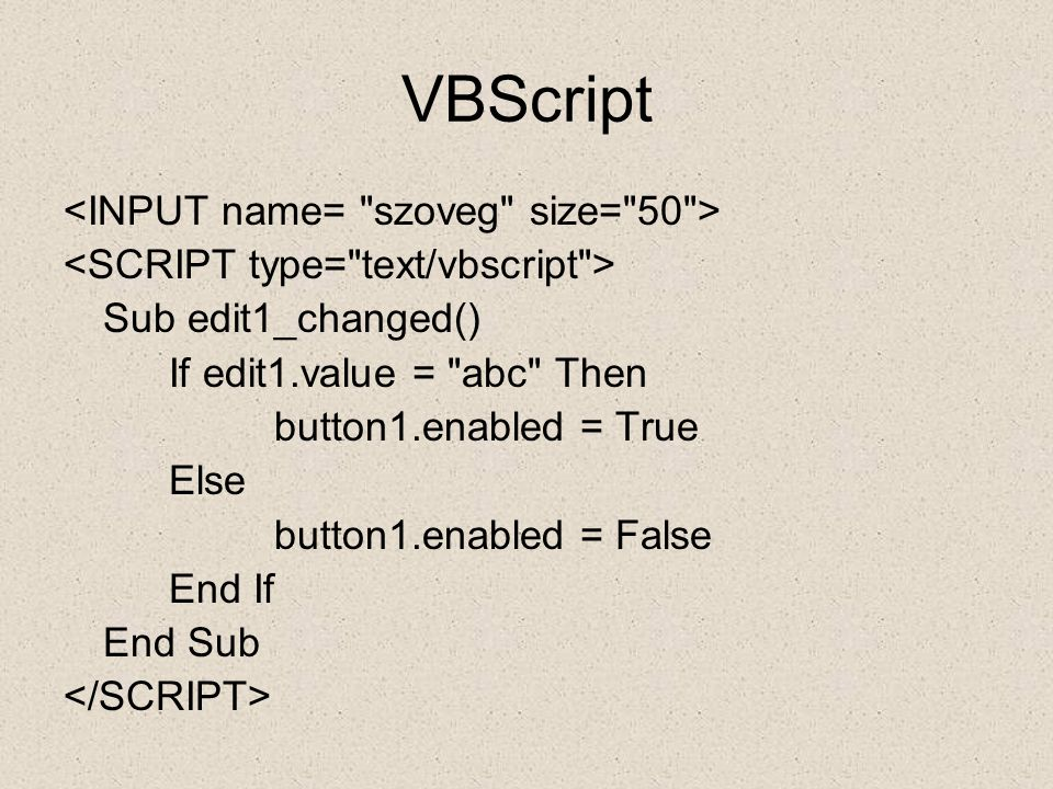 VBScript Sub edit1_changed() If edit1.value =