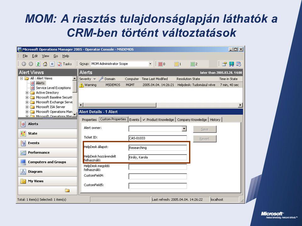 MOM: A riasztás tulajdonságlapján láthatók a CRM-ben történt változtatások