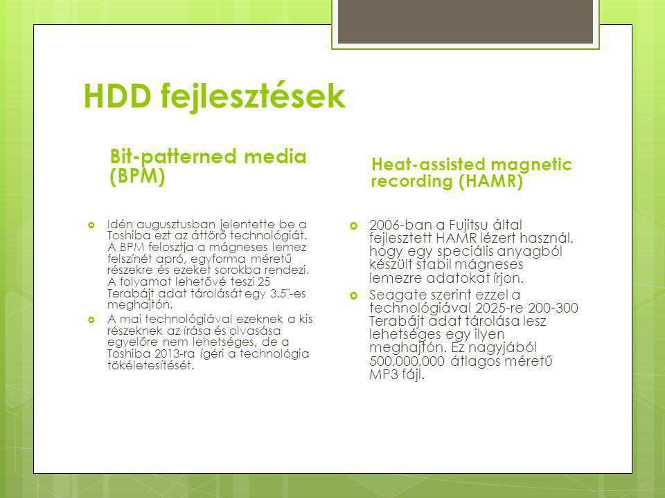 HDD fejlesztések Bit-patterned media (BPM)  Idén augusztusban jelentette be a Toshiba ezt az áttörő technológiát.