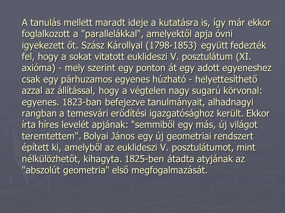 ► Szigorú axiómákra alapozva létre akart hozni egy teljes geometriai rendszert, ám ez a műve töredék maradt.