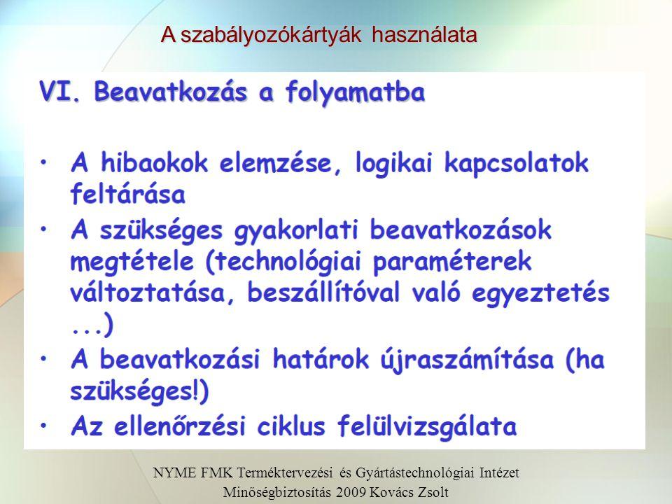 A szabályozókártyák használata NYME FMK Terméktervezési és Gyártástechnológiai Intézet Minőségbiztosítás 2009 Kovács Zsolt V. A szabályozottság fennma
