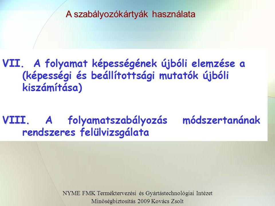 A szabályozókártyák használata NYME FMK Terméktervezési és Gyártástechnológiai Intézet Minőségbiztosítás 2009 Kovács Zsolt