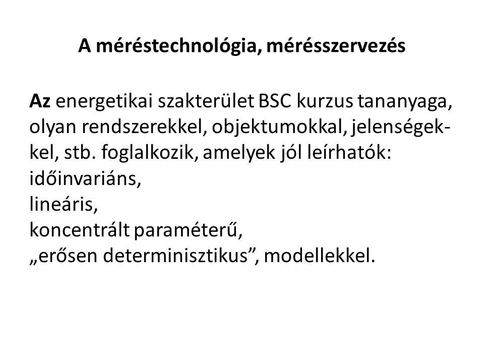 Az energetikai szakterület BSC kurzus tananyaga, olyan rendszerekkel, objektumokkal, jelenségek- kel, stb.