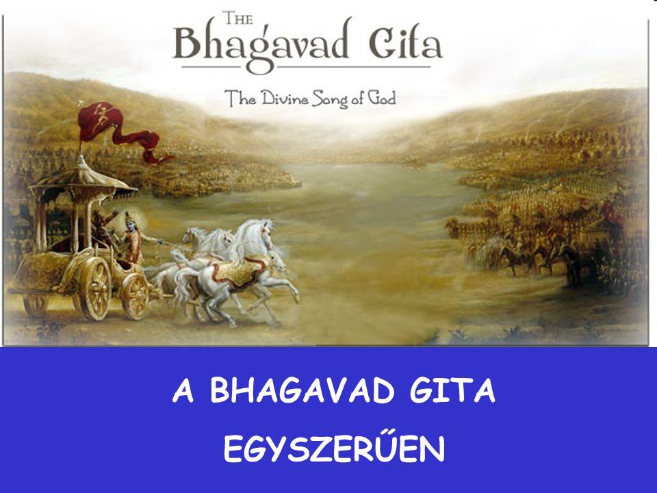 A BHAGAVAD GITA EGYSZERŰEN