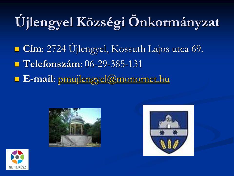 Újlengyel Községi Önkormányzat Cím: 2724 Újlengyel, Kossuth Lajos utca 69.