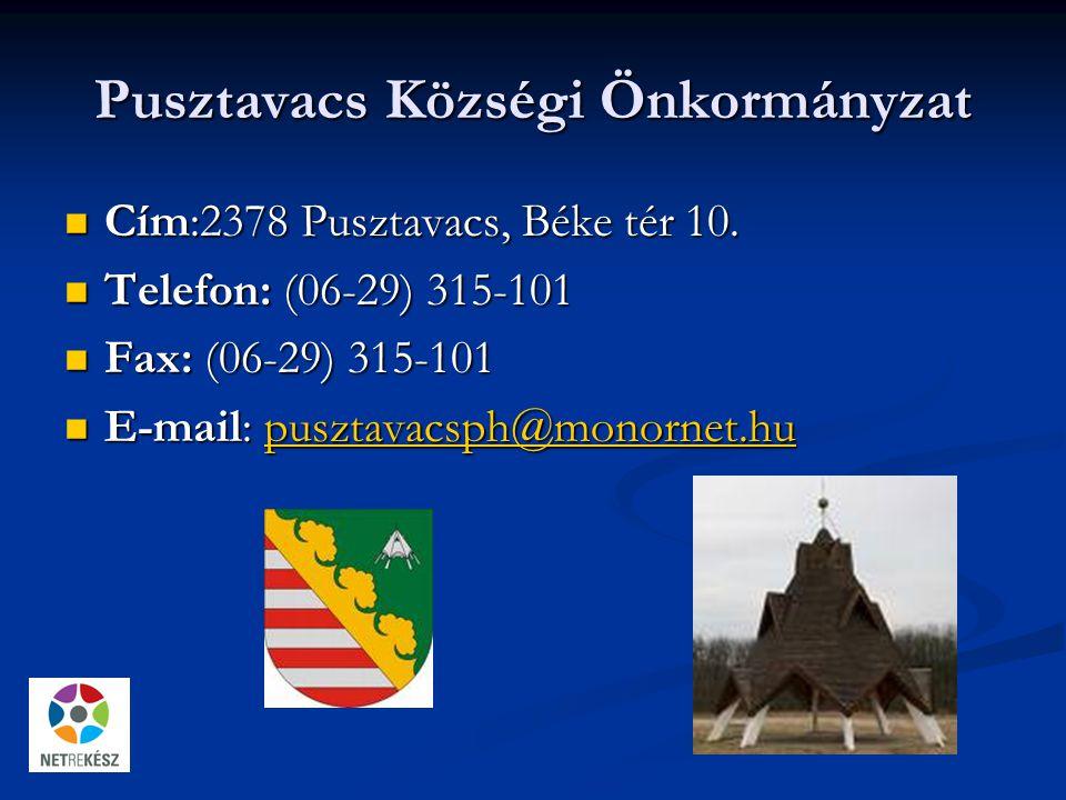 Pusztavacs Községi Önkormányzat Cím:2378 Pusztavacs, Béke tér 10.