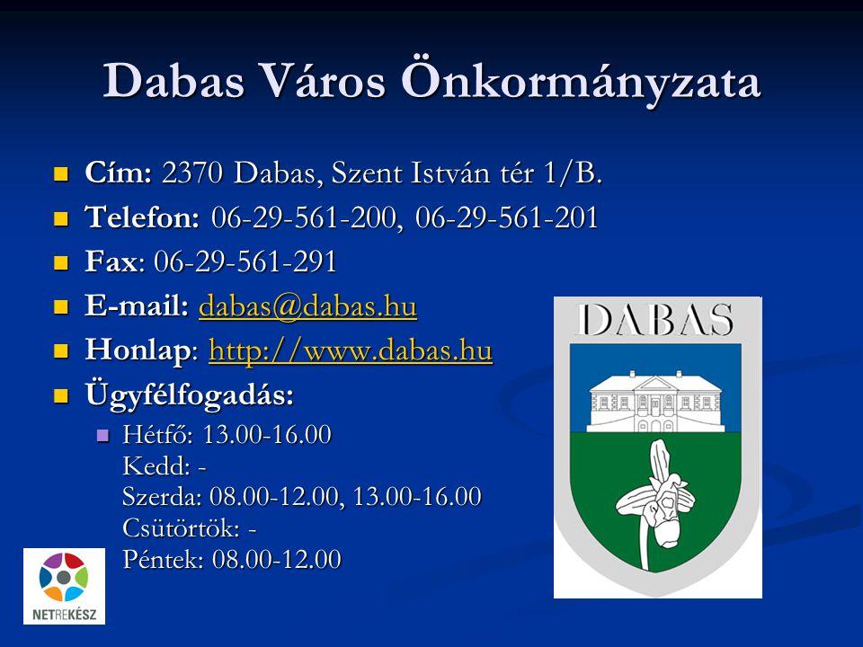 Dabas Város Önkormányzata Cím: 2370 Dabas, Szent István tér 1/B.