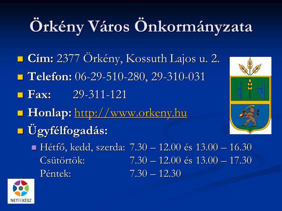 Örkény Város Önkormányzata Cím: 2377 Örkény, Kossuth Lajos u.