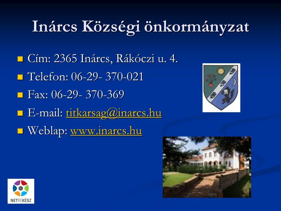 Inárcs Községi önkormányzat Cím: 2365 Inárcs, Rákóczi u.