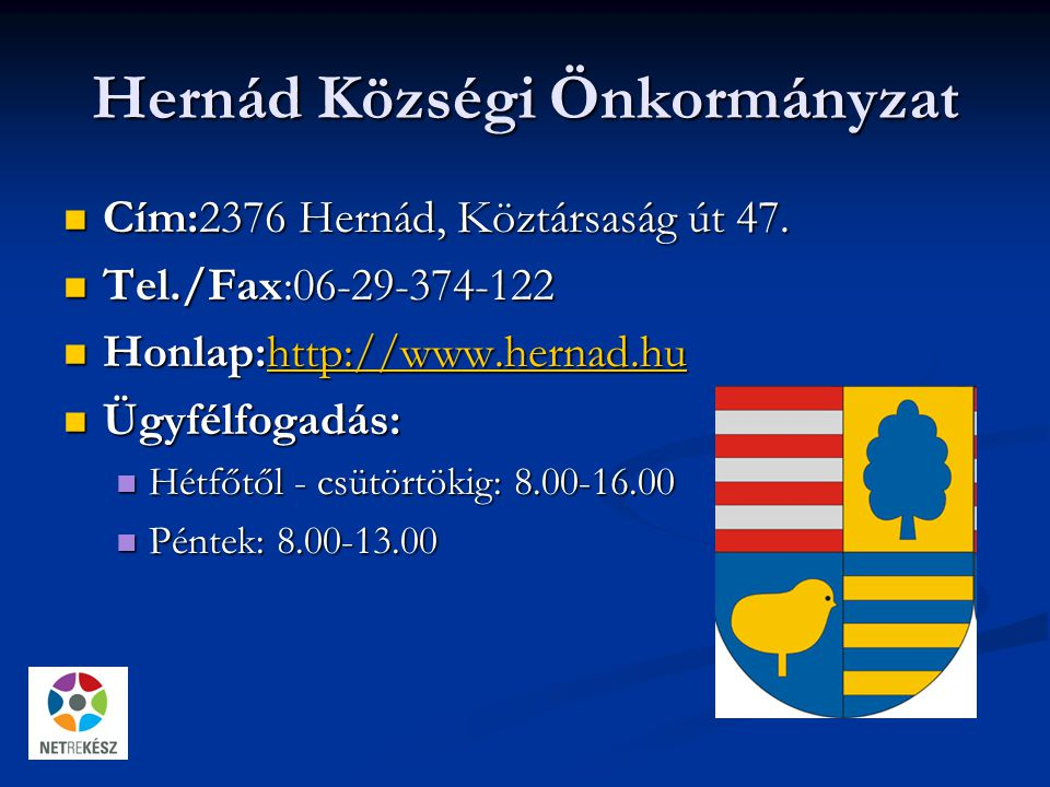Hernád Községi Önkormányzat Cím:2376 Hernád, Köztársaság út 47.