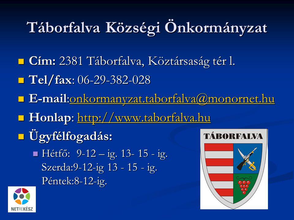 Táborfalva Községi Önkormányzat Cím: 2381 Táborfalva, Köztársaság tér l.