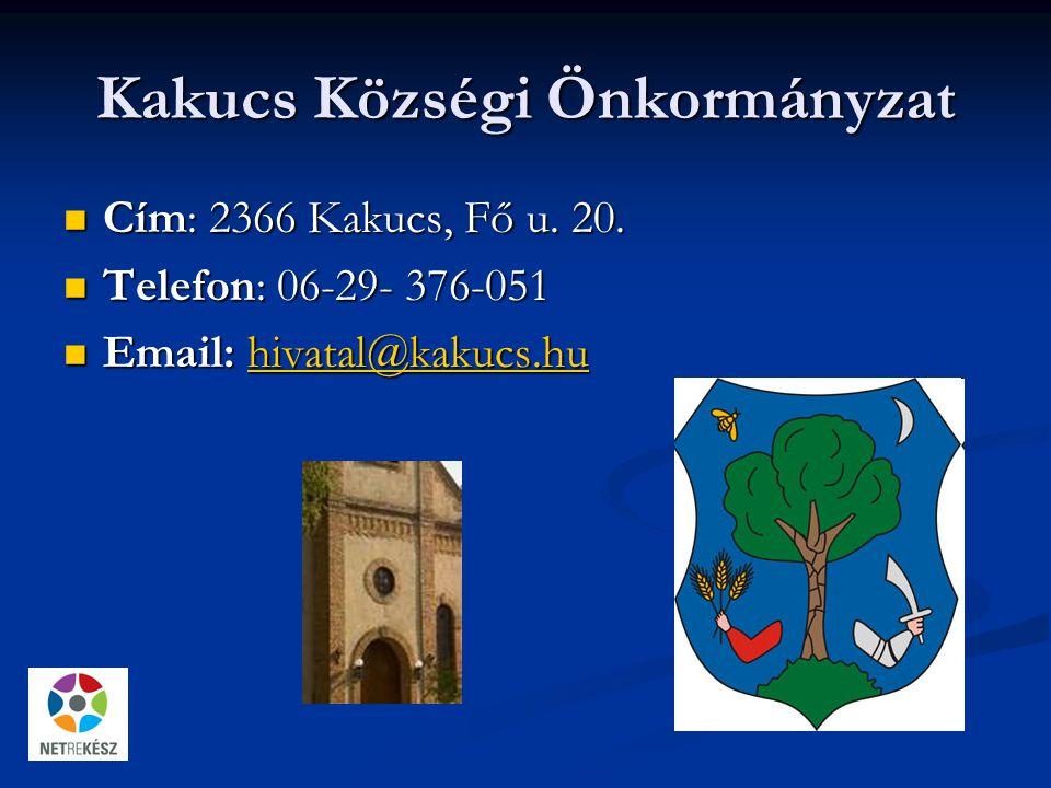 Kakucs Községi Önkormányzat Cím: 2366 Kakucs, Fő u.