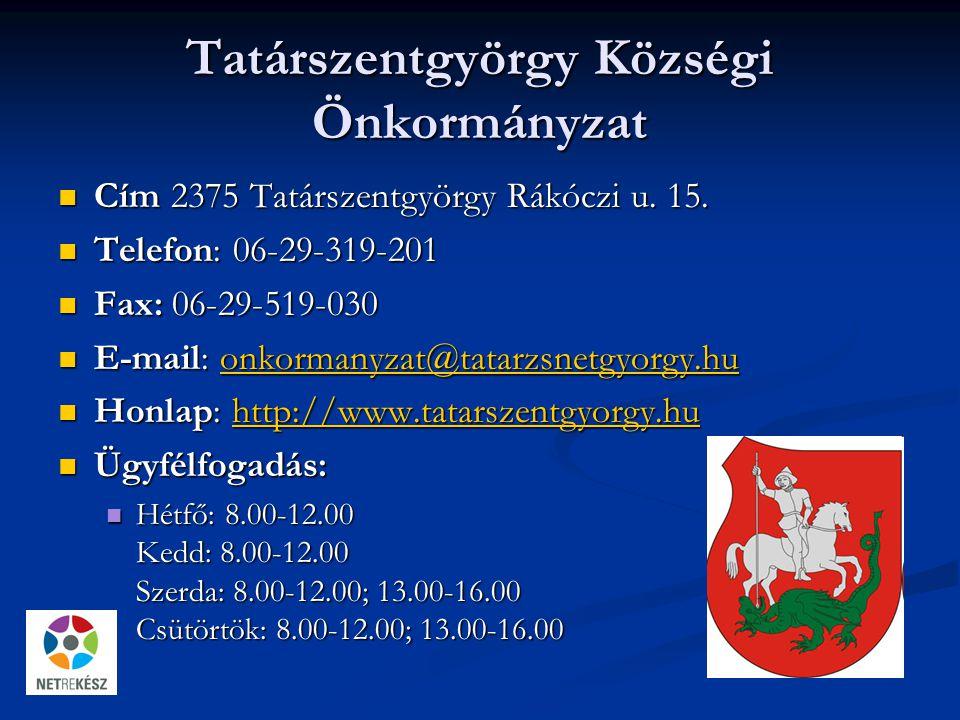 Tatárszentgyörgy Községi Önkormányzat Cím 2375 Tatárszentgyörgy Rákóczi u.