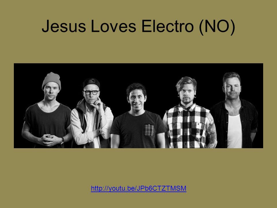 Jesus Loves Electro (NO) http://youtu.be/JPb6CTZTMSM