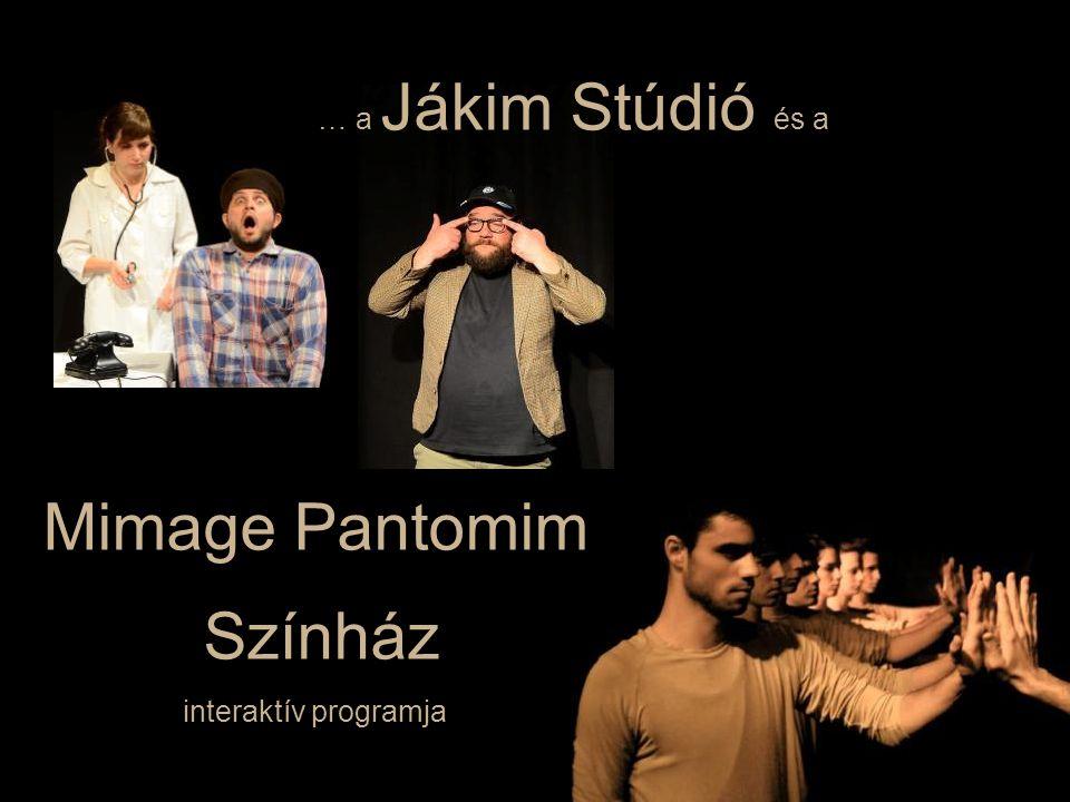 … a Jákim Stúdió és a Mimage Pantomim Színház interaktív programja