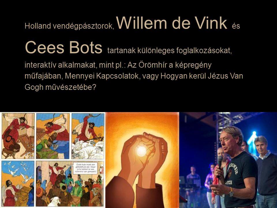 Holland vendégpásztorok, Willem de Vink és Cees Bots tartanak különleges foglalkozásokat, interaktív alkalmakat, mint pl.: Az Örömhír a képregény műfajában, Mennyei Kapcsolatok, vagy Hogyan kerül Jézus Van Gogh művészetébe