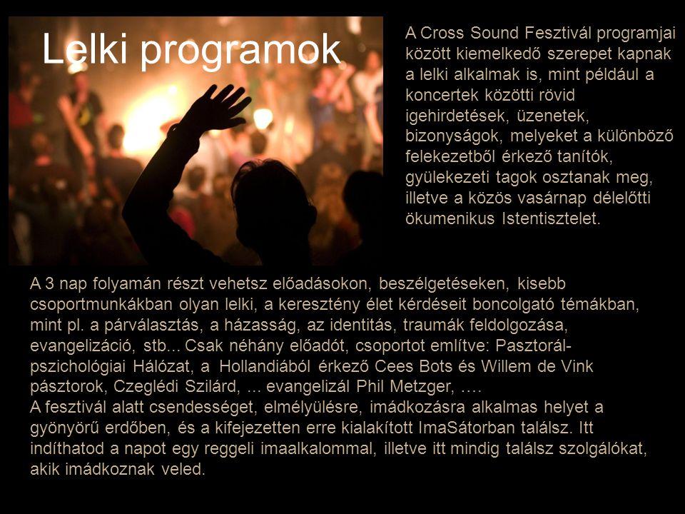 a Tisza Táncegyüttes folklór programja, élő zene, Hamar Dániel és Petrás Mária, … s még sokan mások.