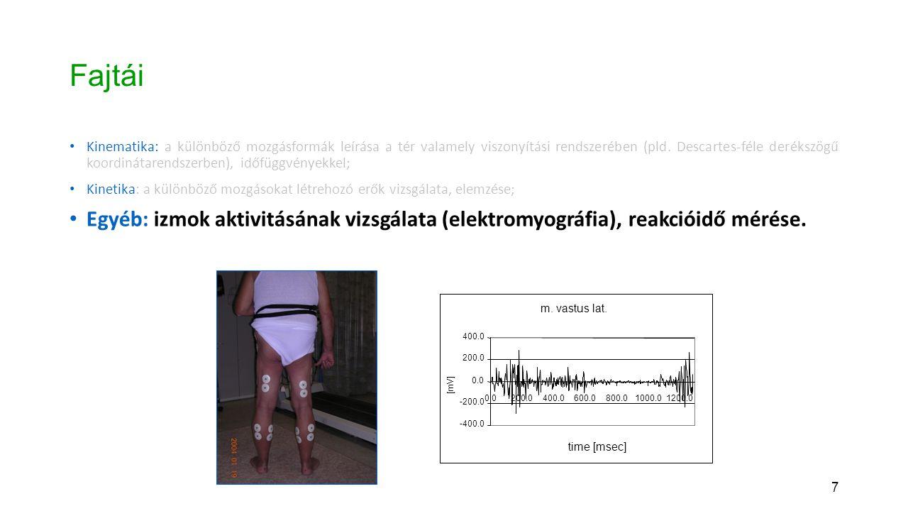 78 Reakcióerő és talpnyomáseloszlás mérése Mérés frekvenciája: 100-240 Hz Kereskedelmi forgalomban kapható rendszerek: ZEBRIS KISTLER, stb.