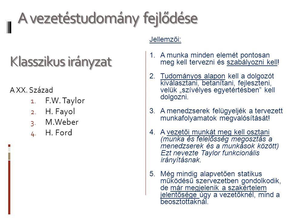 Klasszikus irányzat A XX.Század 1. F.W. Taylor 2.