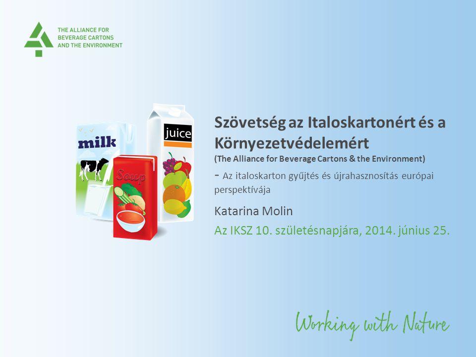 Szövetség az Italoskartonért és a Környezetvédelemért (The Alliance for Beverage Cartons & the Environment) - Az italoskarton gyűjtés és újrahasznosít