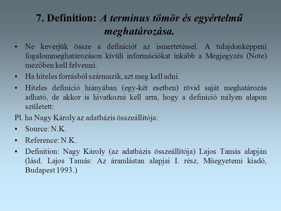 7.Definition: A terminus tömör és egyértelmű meghatározása.
