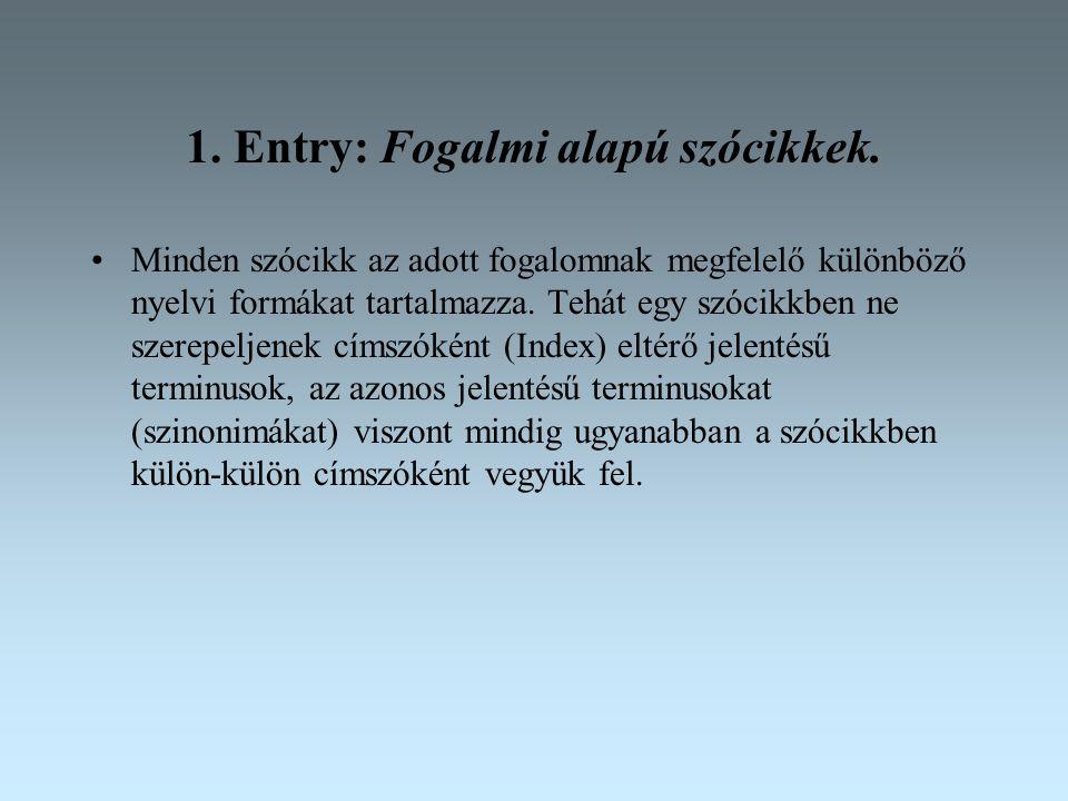 1.Entry: Fogalmi alapú szócikkek.