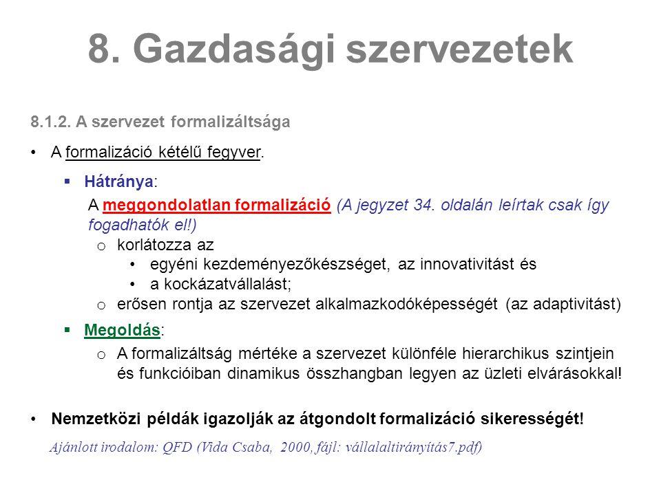 8.1.2.A szervezet formalizáltsága A formalizáció kétélű fegyver.