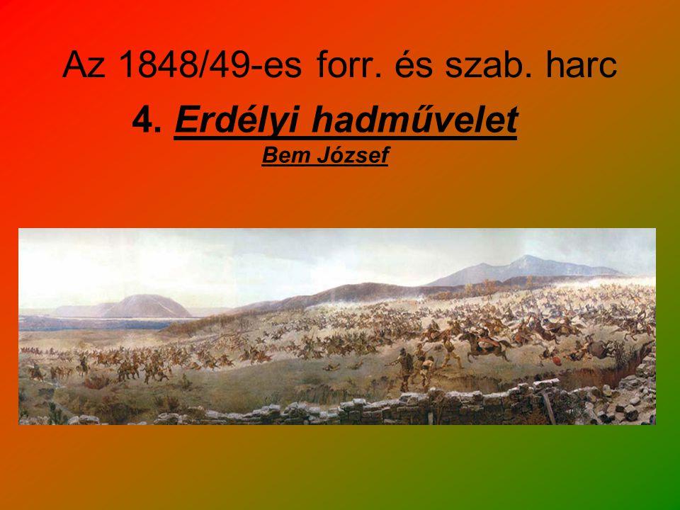 Az 1848/49-es forr. és szab. harc 4. Erdélyi hadművelet Bem József