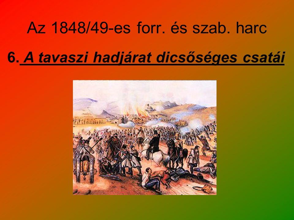 Az 1848/49-es forr. és szab. harc 6. A tavaszi hadjárat dicsőséges csatái
