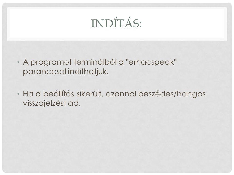 INDÍTÁS: A programot terminálból a emacspeak paranccsal indíthatjuk.