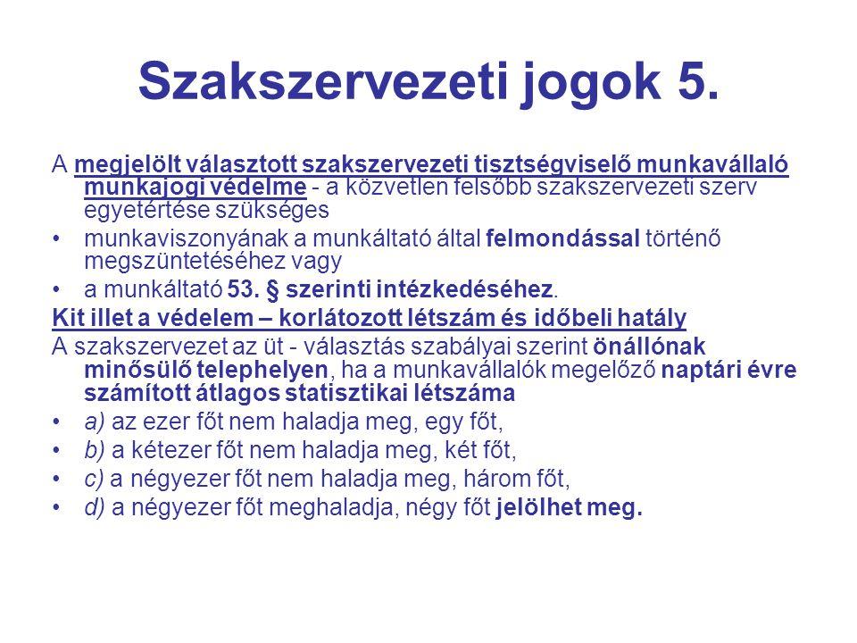 Szakszervezeti jogok 5. A megjelölt választott szakszervezeti tisztségviselő munkavállaló munkajogi védelme - a közvetlen felsőbb szakszervezeti szerv