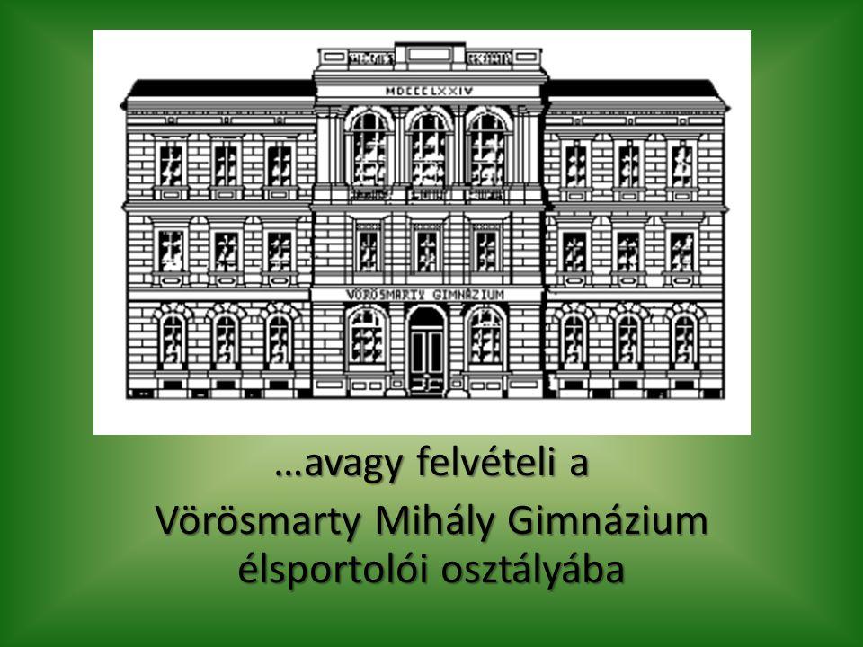 …avagy felvételi a Vörösmarty Mihály Gimnázium élsportolói osztályába