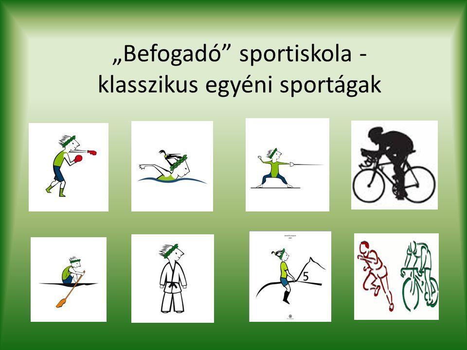 """""""Befogadó"""" sportiskola - klasszikus egyéni sportágak"""