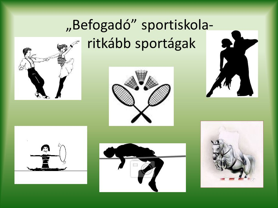 """""""Befogadó"""" sportiskola- ritkább sportágak"""