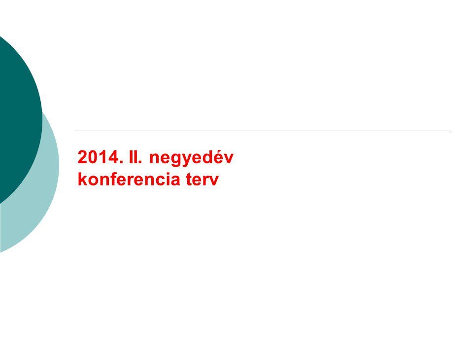 2014. II. negyedév konferencia terv