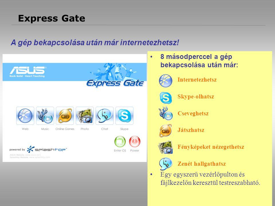 12 Express Gate 8 másodperccel a gép bekapcsolása után már: Internetezhetsz Skype-olhatsz Cseveghetsz Játszhatsz Fényképeket nézegethetsz Zenét hallgathatsz Egy egyszerű vezérlőpulton és fájlkezelőn keresztül testreszabható.
