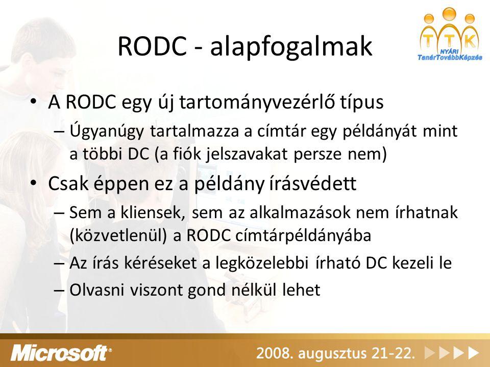 RODC - alapfogalmak A RODC egy új tartományvezérlő típus – Úgyanúgy tartalmazza a címtár egy példányát mint a többi DC (a fiók jelszavakat persze nem)