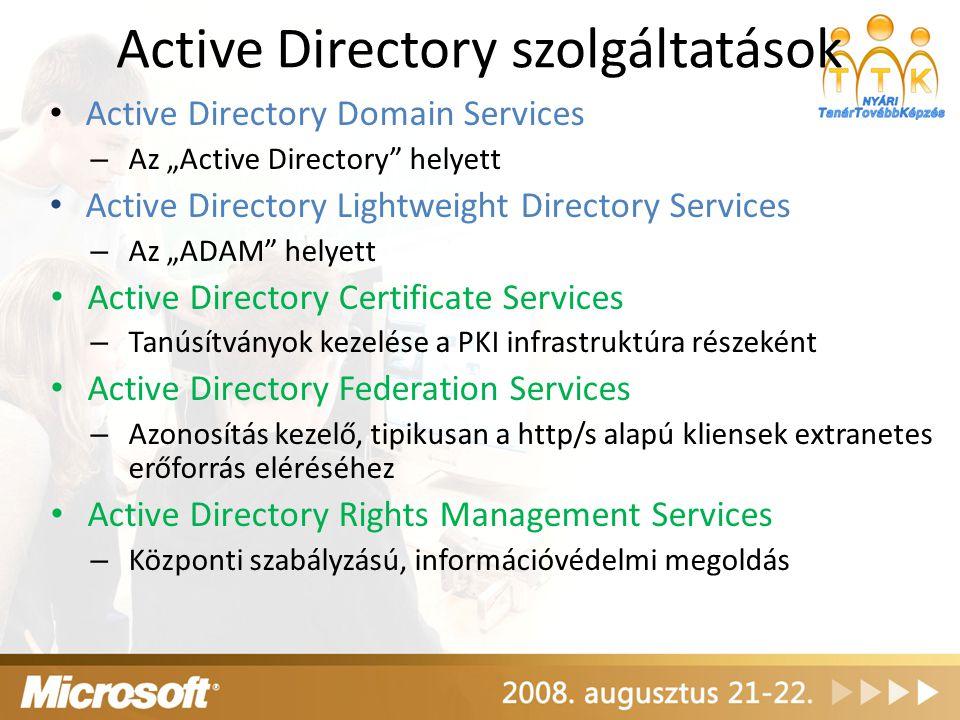 """Active Directory szolgáltatások Active Directory Domain Services – Az """"Active Directory"""" helyett Active Directory Lightweight Directory Services – Az"""