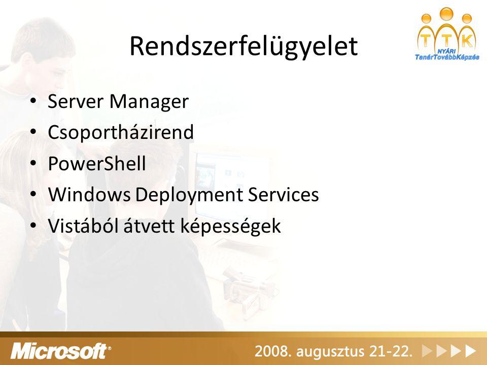 Rendszerfelügyelet Server Manager Csoportházirend PowerShell Windows Deployment Services Vistából átvett képességek