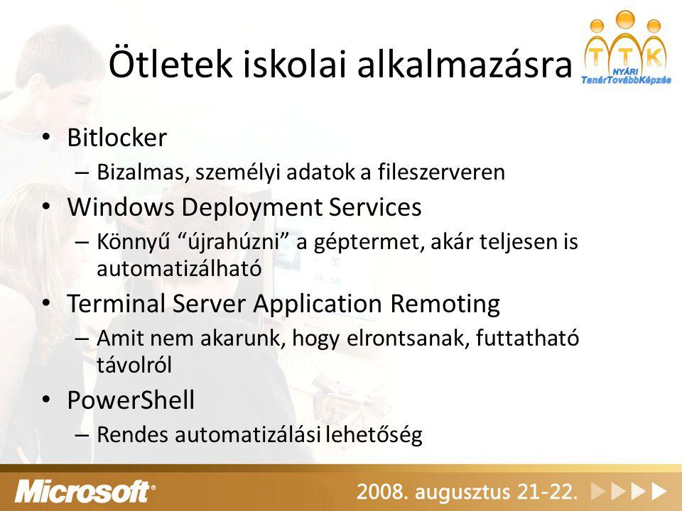 """Ötletek iskolai alkalmazásra Bitlocker – Bizalmas, személyi adatok a fileszerveren Windows Deployment Services – Könnyű """"újrahúzni"""" a géptermet, akár"""