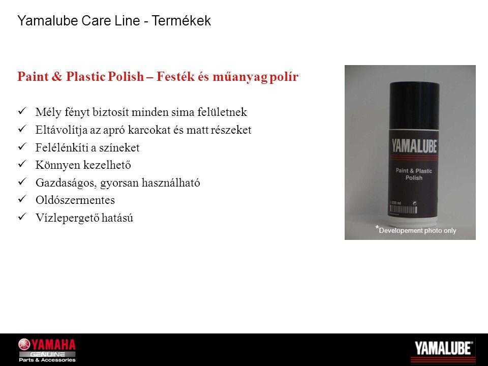 Paint & Plastic Polish – Festék és műanyag polír Mély fényt biztosít minden sima felületnek Eltávolítja az apró karcokat és matt részeket Felélénkíti a színeket Könnyen kezelhető Gazdaságos, gyorsan használható Oldószermentes Vízlepergető hatású Yamalube Care Line - Termékek * Developement photo only