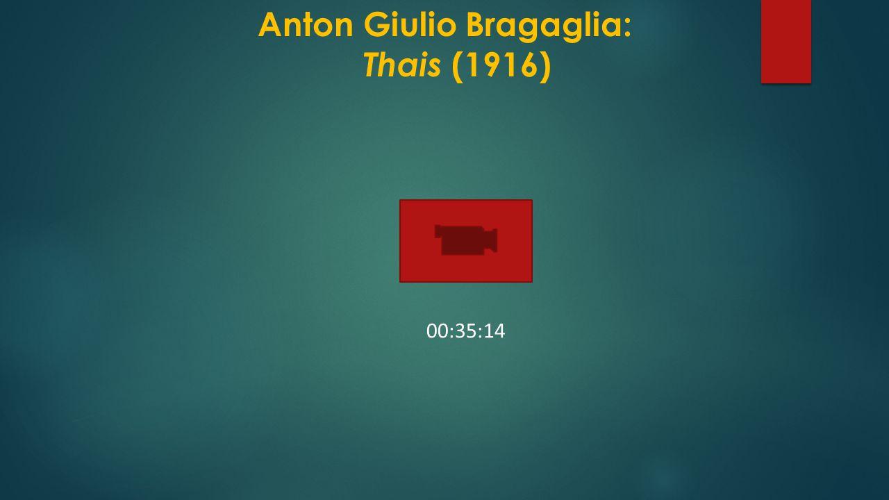 Anton Giulio Bragaglia: Thais (1916) 00:35:14