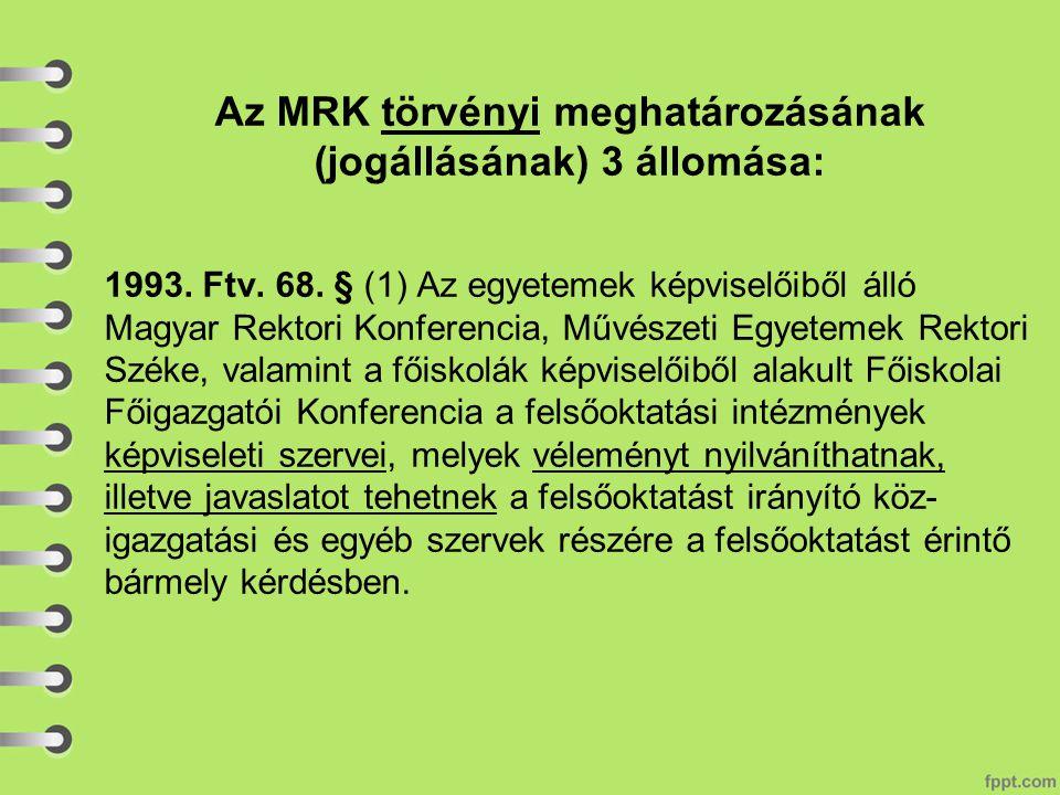 Az MRK törvényi meghatározásának (jogállásának) 3 állomása: 1993.