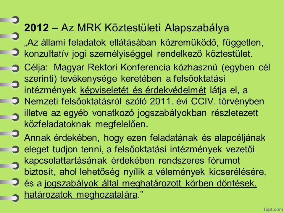 """2012 – Az MRK Köztestületi Alapszabálya """"Az állami feladatok ellátásában közreműködő, független, konzultatív jogi személyiséggel rendelkező köztestület."""