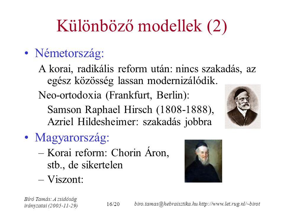 16/20 Bíró Tamás: A zsidóság irányzatai (2005-11-29) biro.tamas@hebraisztika.hu http://www.let.rug.nl/~birot Különböző modellek (2) Németország: A korai, radikális reform után: nincs szakadás, az egész közösség lassan modernizálódik.