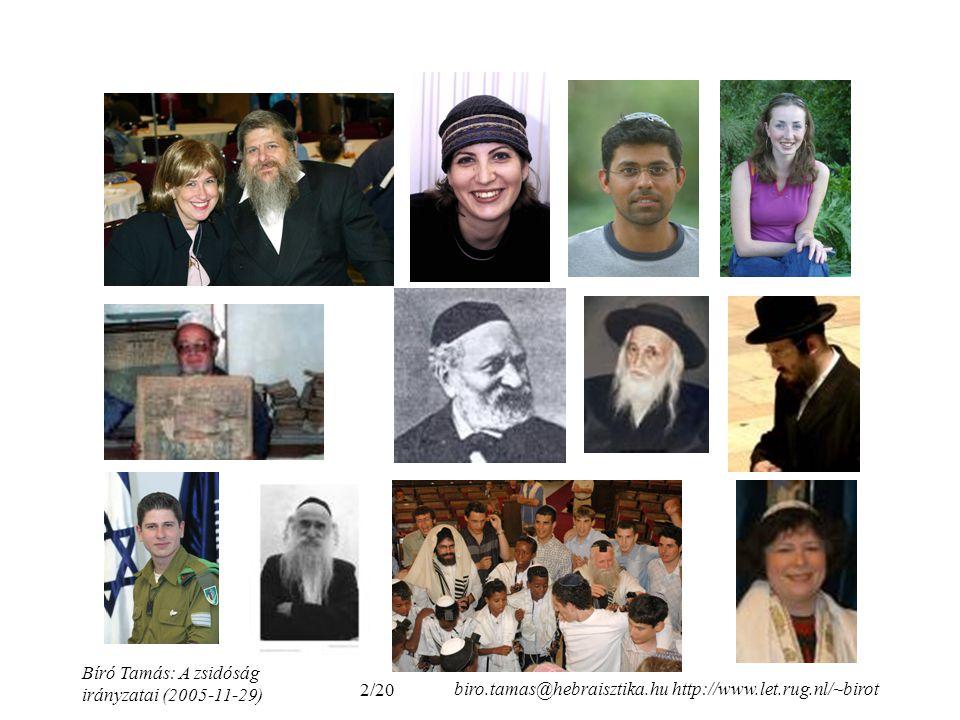 2/20 Bíró Tamás: A zsidóság irányzatai (2005-11-29) biro.tamas@hebraisztika.hu http://www.let.rug.nl/~birot