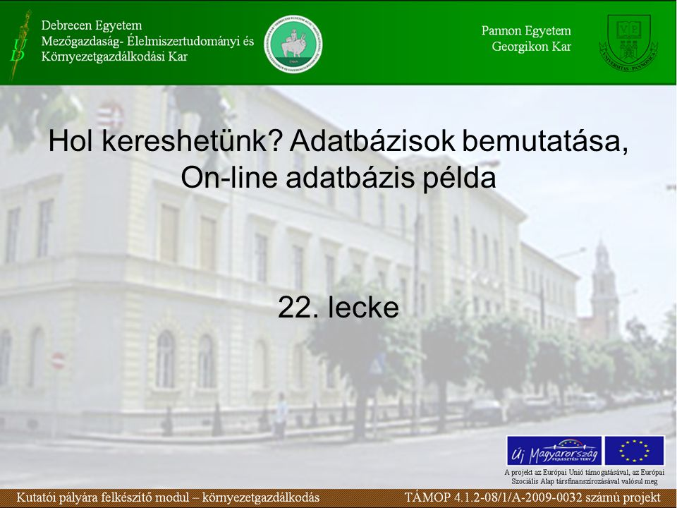 Hol kereshetünk Adatbázisok bemutatása, On-line adatbázis példa 22. lecke