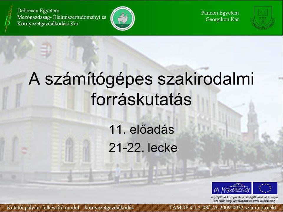 A számítógépes szakirodalmi forráskutatás 11. előadás 21-22. lecke