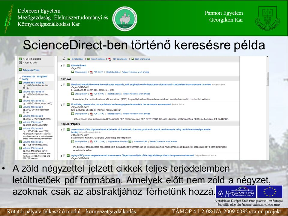 ScienceDirect-ben történő keresésre példa A zöld négyzettel jelzett cikkek teljes terjedelemben letölthetőek pdf formában.